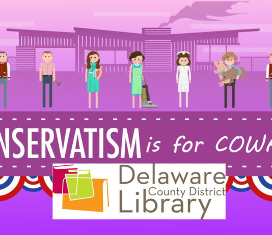 """""""Conservatism is for Cowards"""" - Delaware County District Library, Delaware Ohio"""