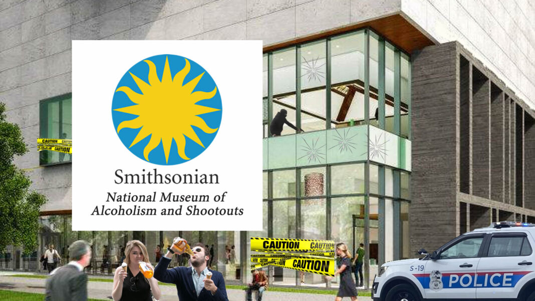 Smithsonian National Museum of Alcoholism and Shootouts